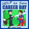 Help to Save Career Day: Interactive Picture Book with Activities/Games for ages 3-8. (Bedtime, Beginner Readers). Find the right things for career day at school; Doctor, Vet, Actor, Pilot. (#3)