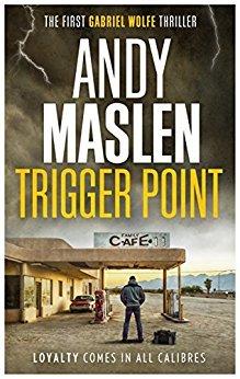 Trigger Point (Gabriel Wolfe, #1)