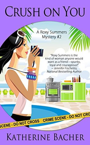 Crush On You (A Roxy Summers Mystery Book 2)