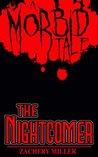 The Nightcomer by Zachery Miller