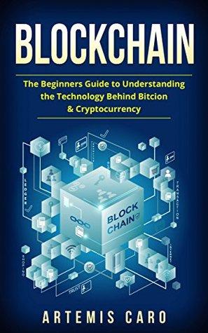 Descarga gratuita de libros de computadora pdf Blockchain: The Beginners Guide to Understanding the Technology Behind Bitcoin & Cryptocurrency
