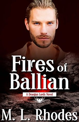 Recent Release Review: Fires of Ballian (The Draegan Lords Book 3) by M. L. Rhodes