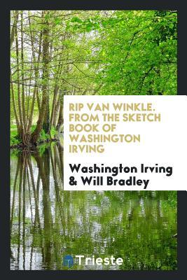 Rip Van Winkle. from the Sketch Book of Washington Irving