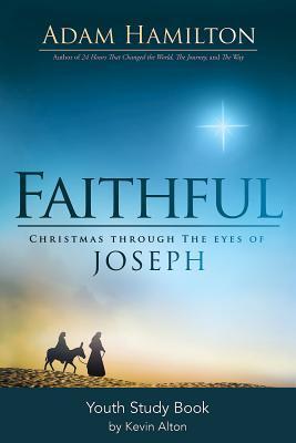 Faithful Youth Study Book: Christmas Through the Eyes of Joseph