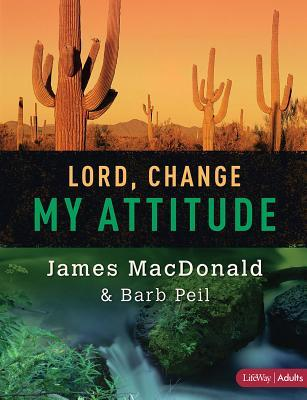 Lord, change my attitude (member book) by James Macdonald