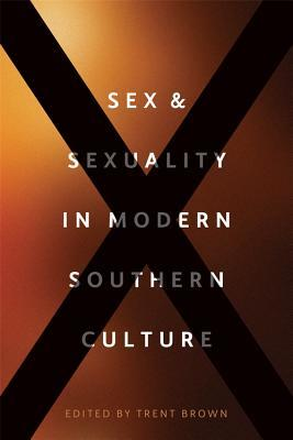 Sex and Sexuality in Modern Southern Culture