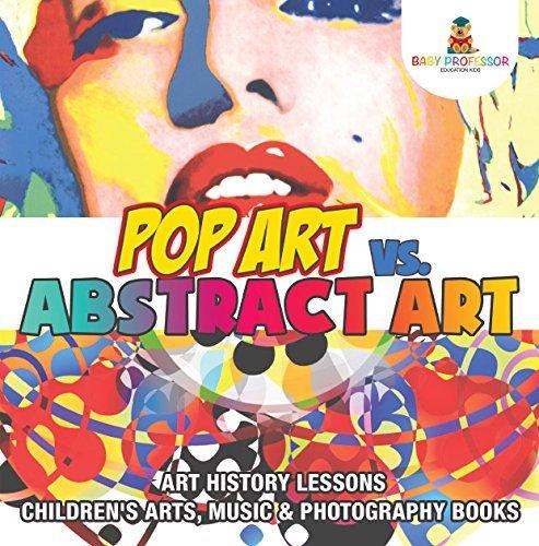 Pop Art vs. Abstract Art - Art History Lessons | Children's Arts, Music & Photography Books