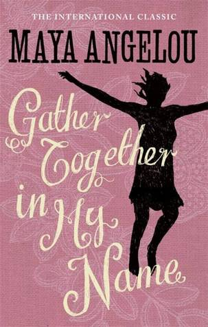 Gather Together in My Name  (Maya Angelou's Autobiography #2)