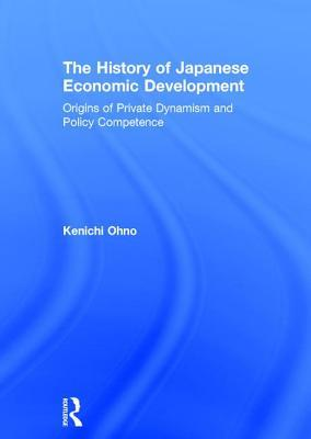 The History of Japanese Economic Development: Origins of Private Dynamism and Policy Competence