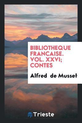 Bibliotheque Francaise. Vol. XXVI; Contes