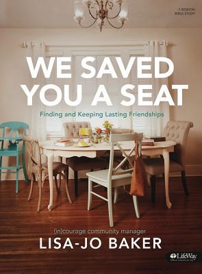 we-saved-you-a-seat-bible-study-book-finding-and-keeping-lasting-friendships