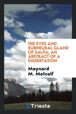 The Eyes and Subneural Gland of Salpa; An Abstract of a Dissertation