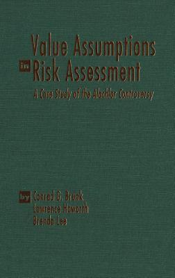 Value Assumptions In Risk Assessment: A Case Study Of The Alachlor Controversy