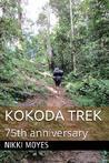 Kokoda Trek by Nikki Moyes