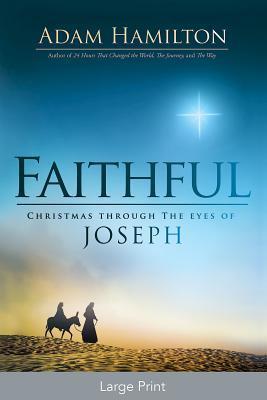 Faithful [large Print]: Christmas Through the Eyes of Joseph