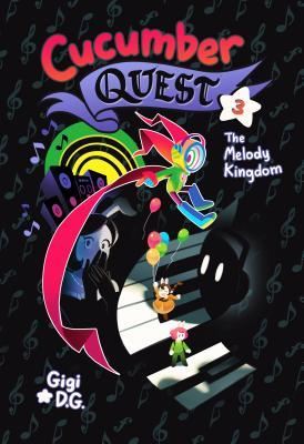 Cucumber Quest: The Melody Kingdom (Cucumber Quest, #3)