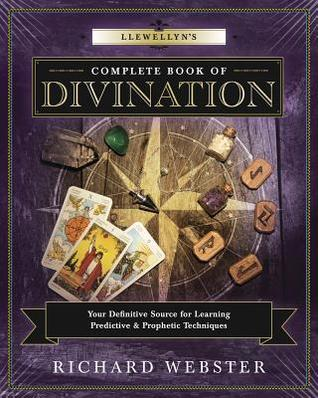 Llewellyn's Complete Book of Divination by Richard Webster