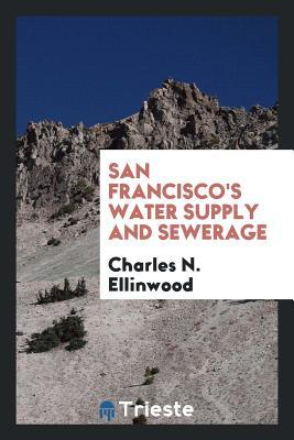 San Francisco's Water Supply and Sewerage