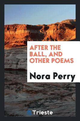 After the Ball, and Other Poems