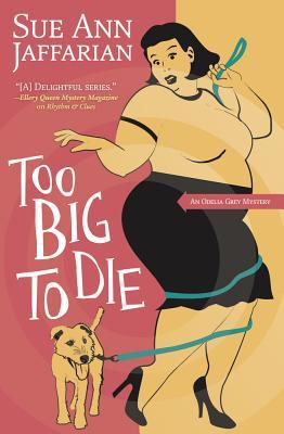 Too Big to Die (An Odelia Grey Mystery, #12)