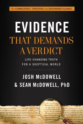 Evidence That Demands a Verdict: Life-Changing Truth for a Skeptical World