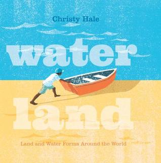 Water Land: Land and Water Forms Around the World