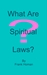 What Are Spiritual Laws?