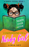 Nerdy Ever After: A Nerdy Novel (Confessions of a Nerdy Girl, #1)