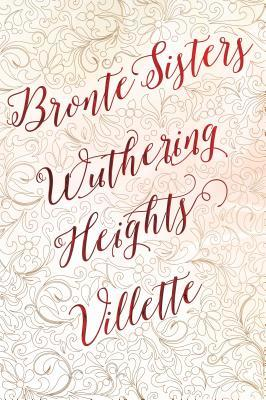 Bronte Sisters Deluxe Edition: Wuthering Heights / Villette