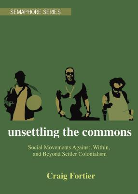 Unsettling the Commons: Social Movements Against, Within, and Beyond Settler Colonialism
