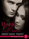 Dark Desire (Touched By You, #1)
