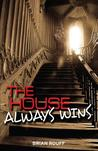 The House Always Wins: A Novel
