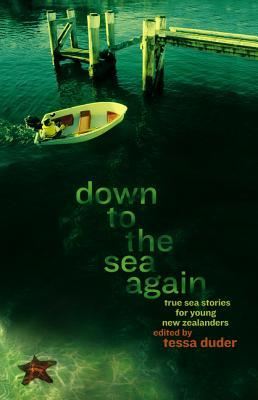 Down to the Sea Again: True Sea Stories for Young New Zealanders
