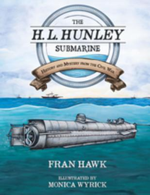 The H. L. Hunley Submarine by Fran Hawk