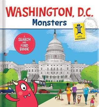 Washington D.C. Monsters: A Search-And-Find Book