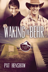 Waking the Behr (Foothills Pride, #7)