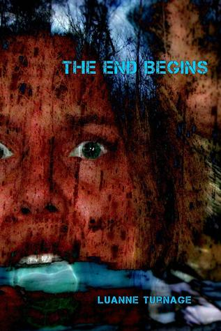 The End Begins by Luanne Turnage