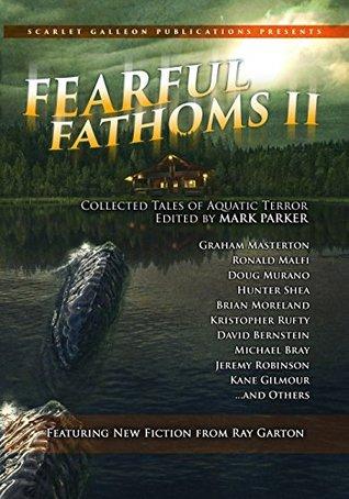 Fearful Fathoms II: Collected Tales of Aquatic Terror