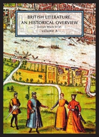 British Literature: A Historical Overview, Volume A