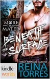 Beneath the Surface by Reina Torres