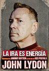 La ira es energía: Memorias sin censura John Lydon (Cultura Popular)