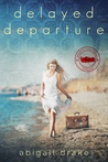 Delayed Departure by Abigail Drake