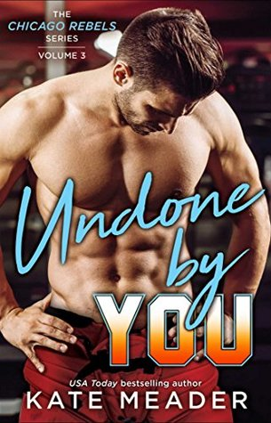 Undone By You (Chicago Rebels, #2.5)