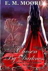Chosen By Darkness: Reverse Harem (A Ravana Clan Vampire Serial Book 2)