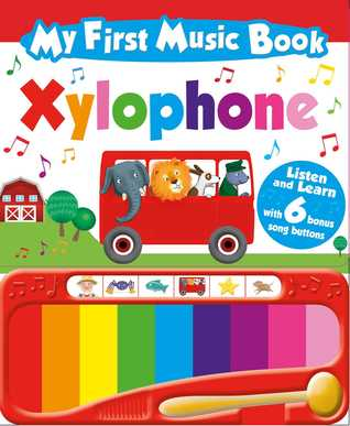My First Music Book: Xylophone (Sound Book): With 6 of the best-loved children's songs to learn