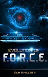 Evolution of F.O.R.C.E. (The Origin of F.O.R.C.E. Book 3)