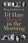 I'd Hate Myself i...