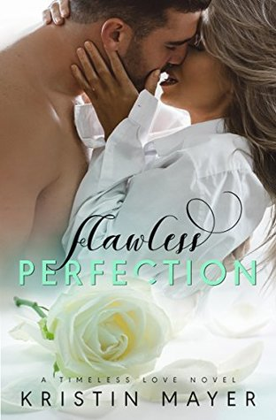 Flawless Perfection by Kristin Mayer