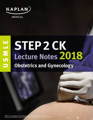 USMLE Step 2 CK Lecture Notes 2018: Obstetrics/Gynecology