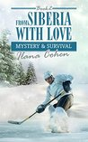 Mystery & Survival (From Siberia with Love Book 2)